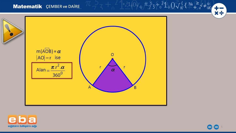 ÇEMBER ve DAİRE m(AOB) = ise Alan O r r A B