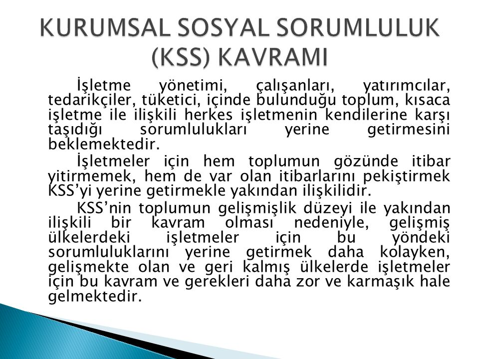 KURUMSAL SOSYAL SORUMLULUK (KSS) KAVRAMI