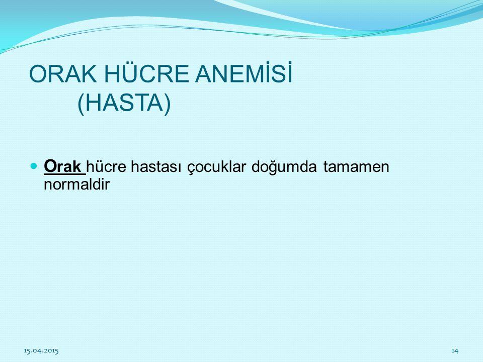 ORAK HÜCRE ANEMİSİ (HASTA)