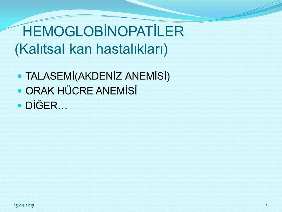 HEMOGLOBİNOPATİLER (Kalıtsal kan hastalıkları)