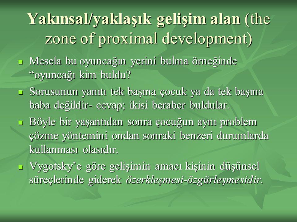 Yakınsal/yaklaşık gelişim alan (the zone of proximal development)