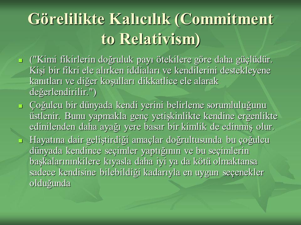 Görelilikte Kalıcılık (Commitment to Relativism)