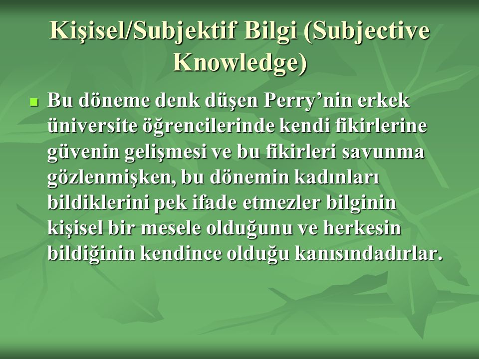 Kişisel/Subjektif Bilgi (Subjective Knowledge)