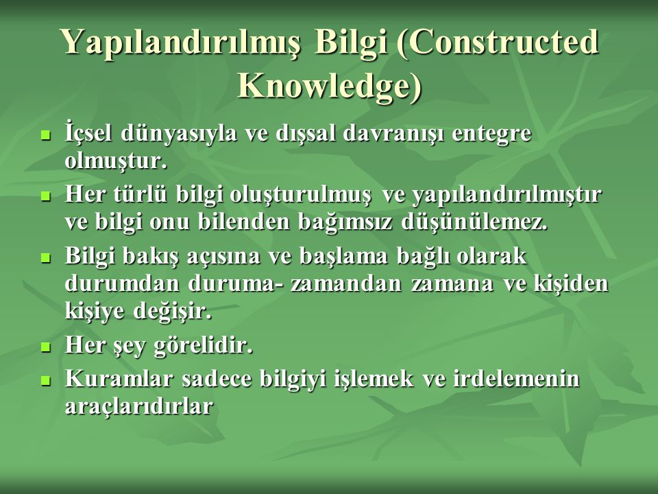 Yapılandırılmış Bilgi (Constructed Knowledge)