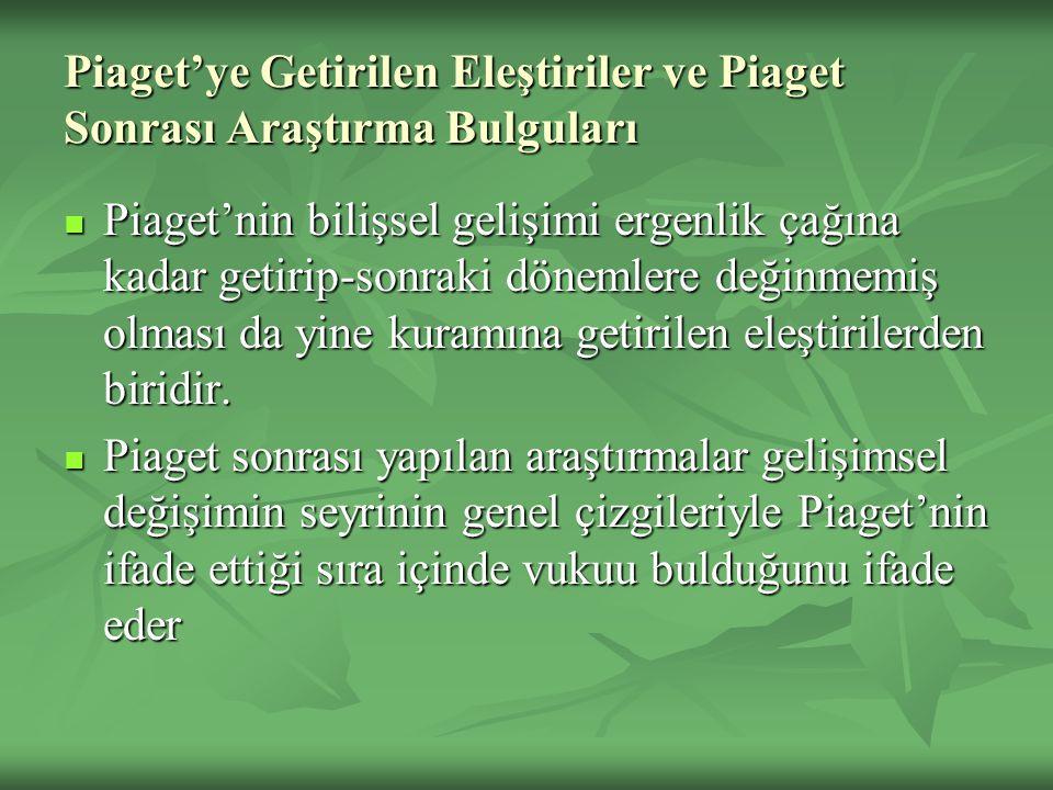 Piaget'ye Getirilen Eleştiriler ve Piaget Sonrası Araştırma Bulguları