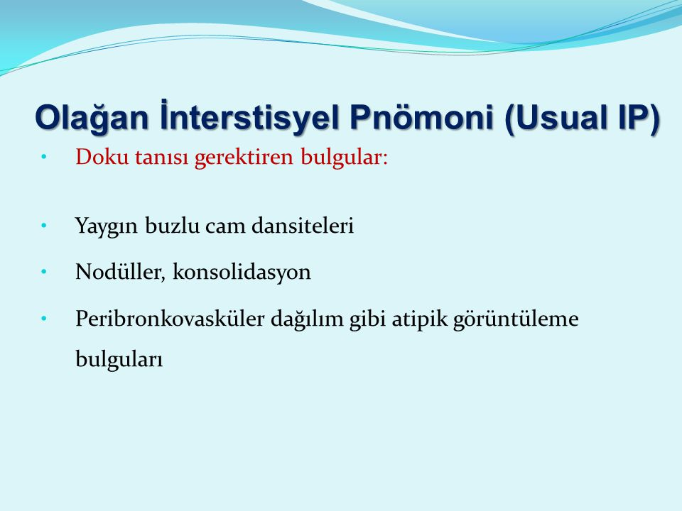 Olağan İnterstisyel Pnömoni (Usual IP)