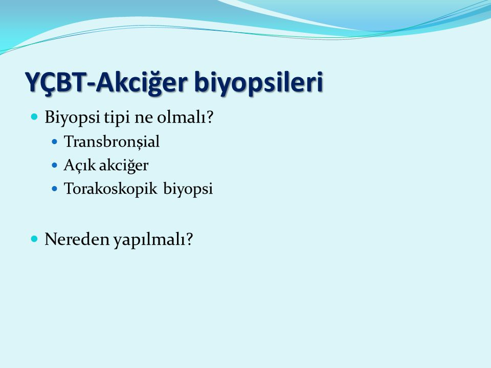 YÇBT-Akciğer biyopsileri