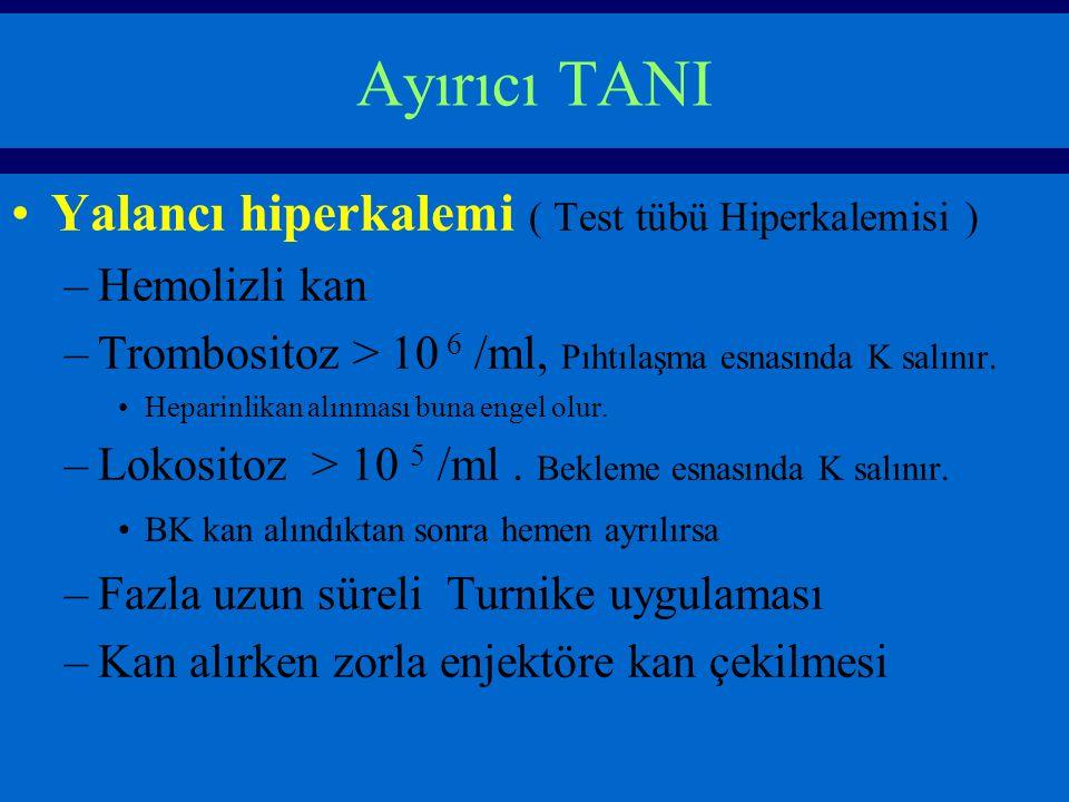 Ayırıcı TANI Yalancı hiperkalemi ( Test tübü Hiperkalemisi )