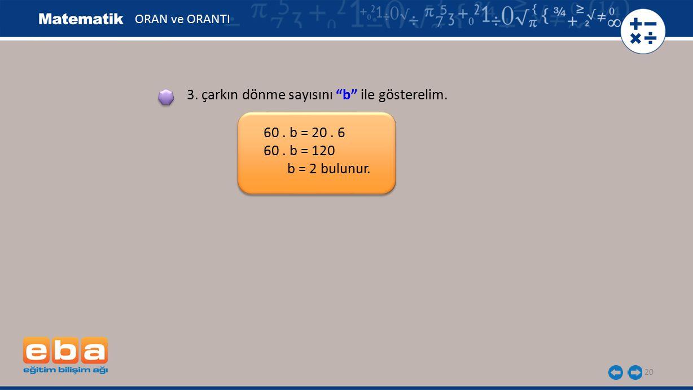 3. çarkın dönme sayısını b ile gösterelim.