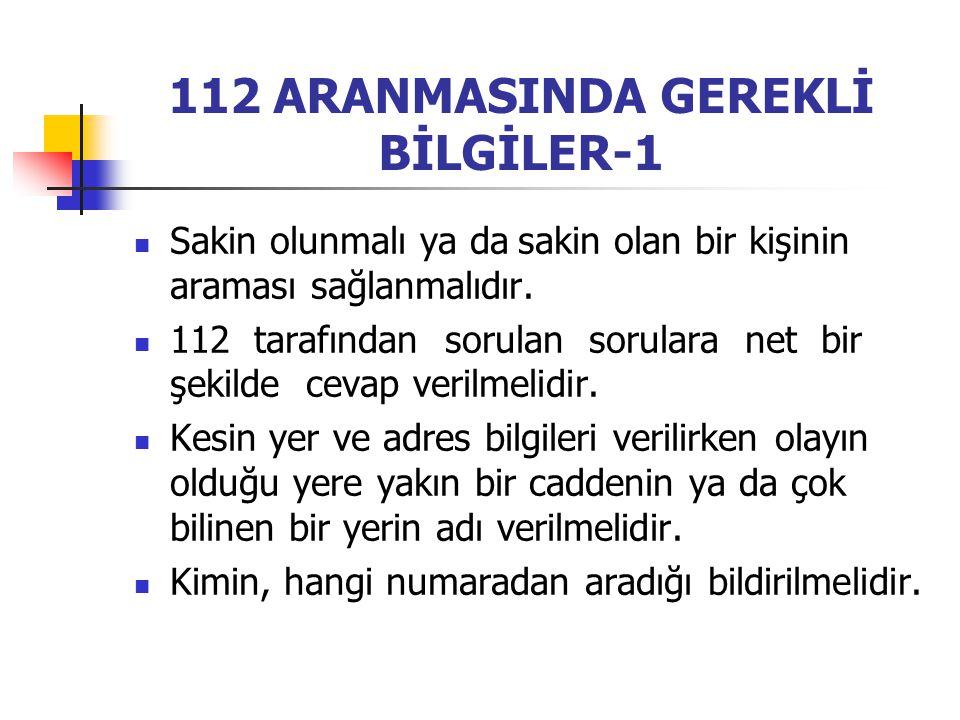 112 ARANMASINDA GEREKLİ BİLGİLER-1
