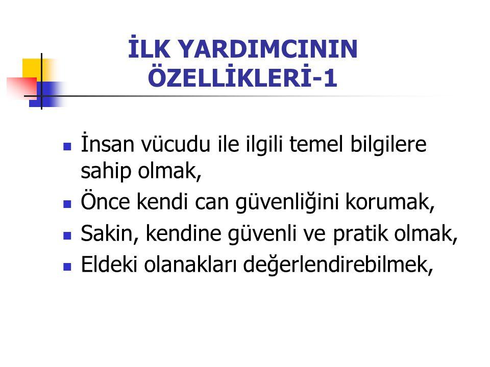 İLK YARDIMCININ ÖZELLİKLERİ-1