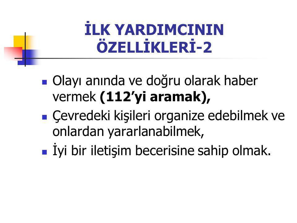 İLK YARDIMCININ ÖZELLİKLERİ-2