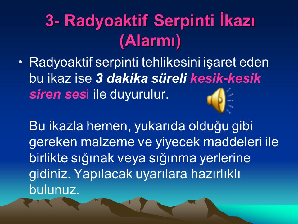 3- Radyoaktif Serpinti İkazı (Alarmı)
