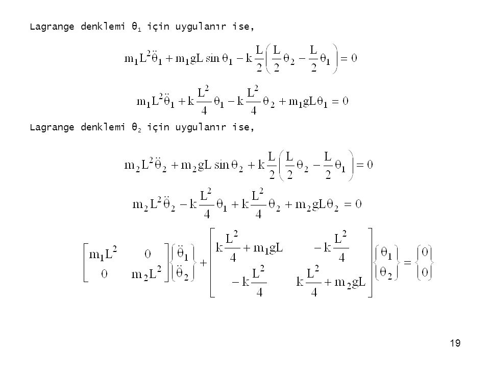 Lagrange denklemi θ1 için uygulanır ise,