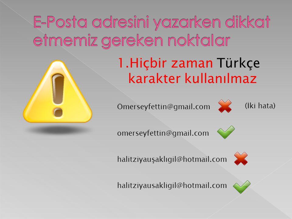 E-Posta adresini yazarken dikkat etmemiz gereken noktalar