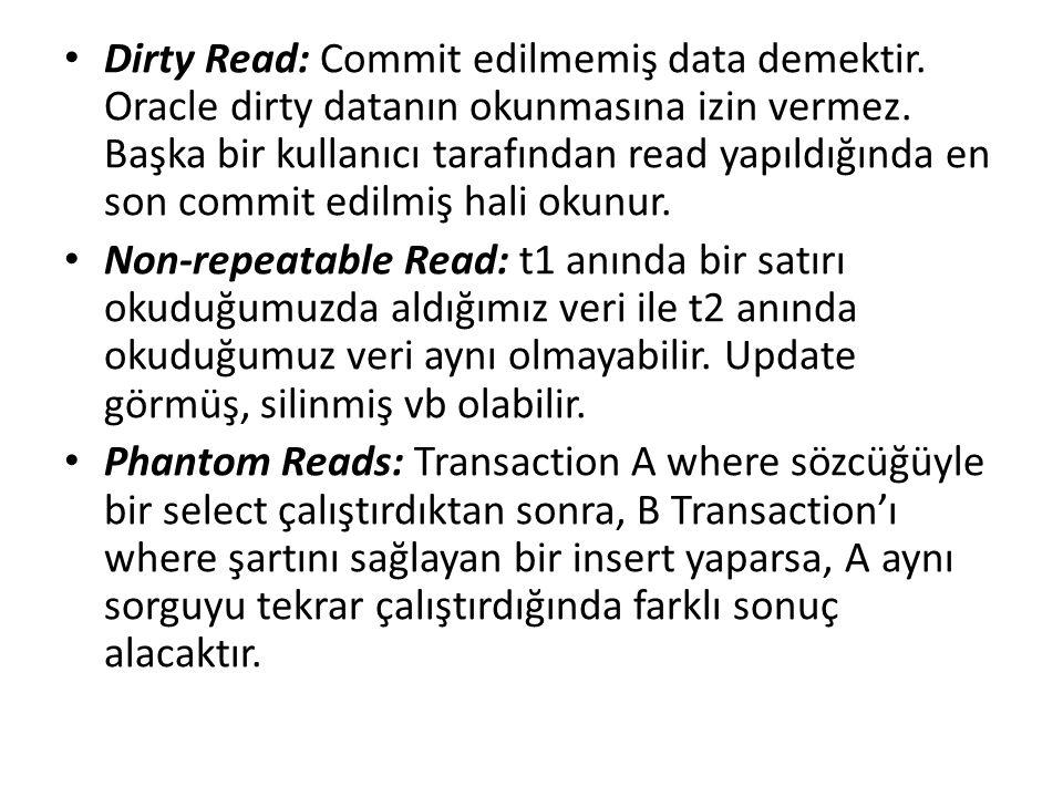 Dirty Read: Commit edilmemiş data demektir