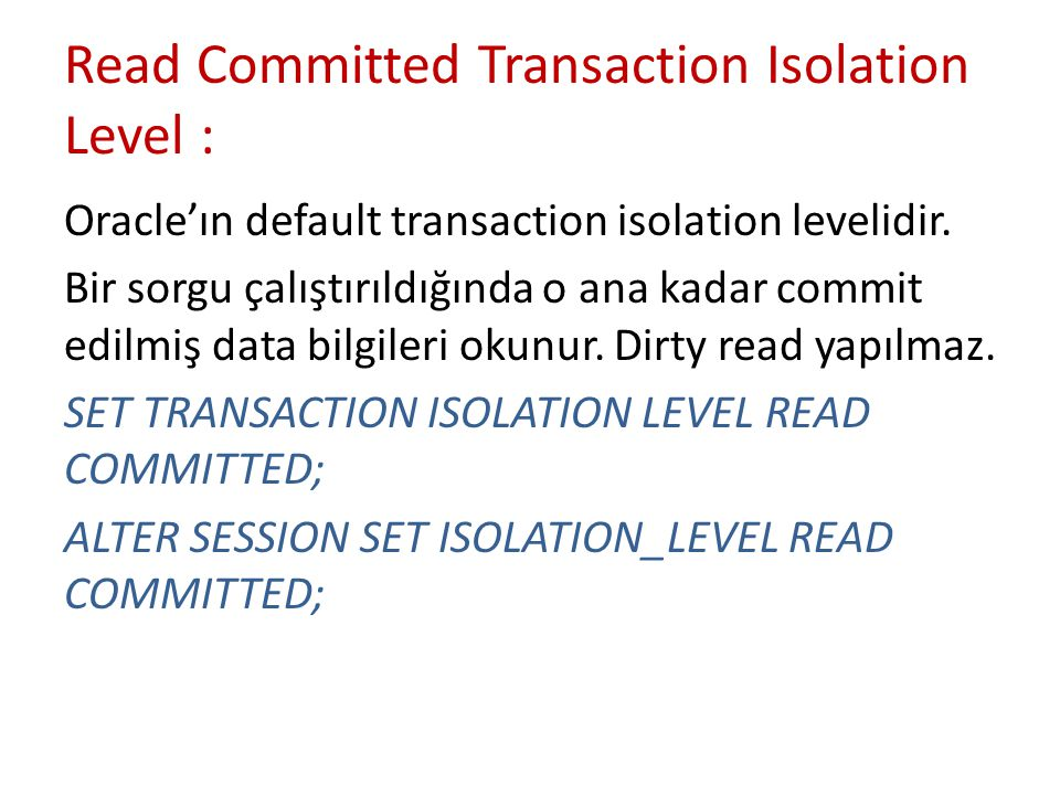 Read Committed Transaction Isolation Level :