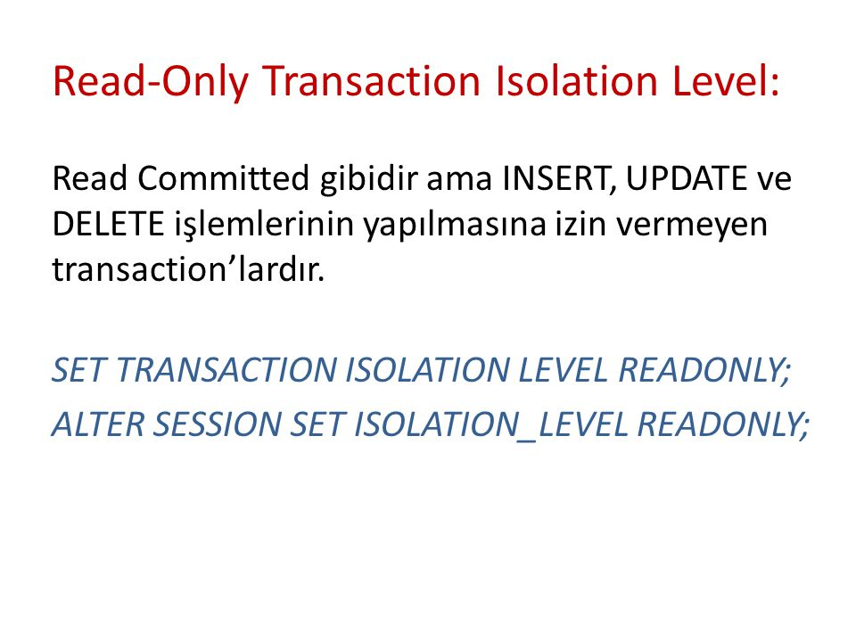 Read-Only Transaction Isolation Level: