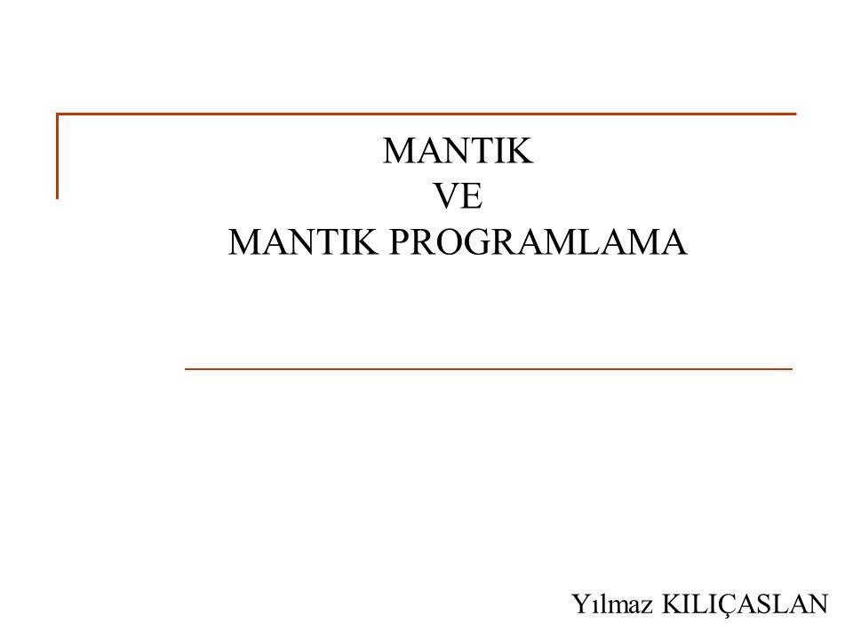 MANTIK VE MANTIK PROGRAMLAMA Yılmaz KILIÇASLAN