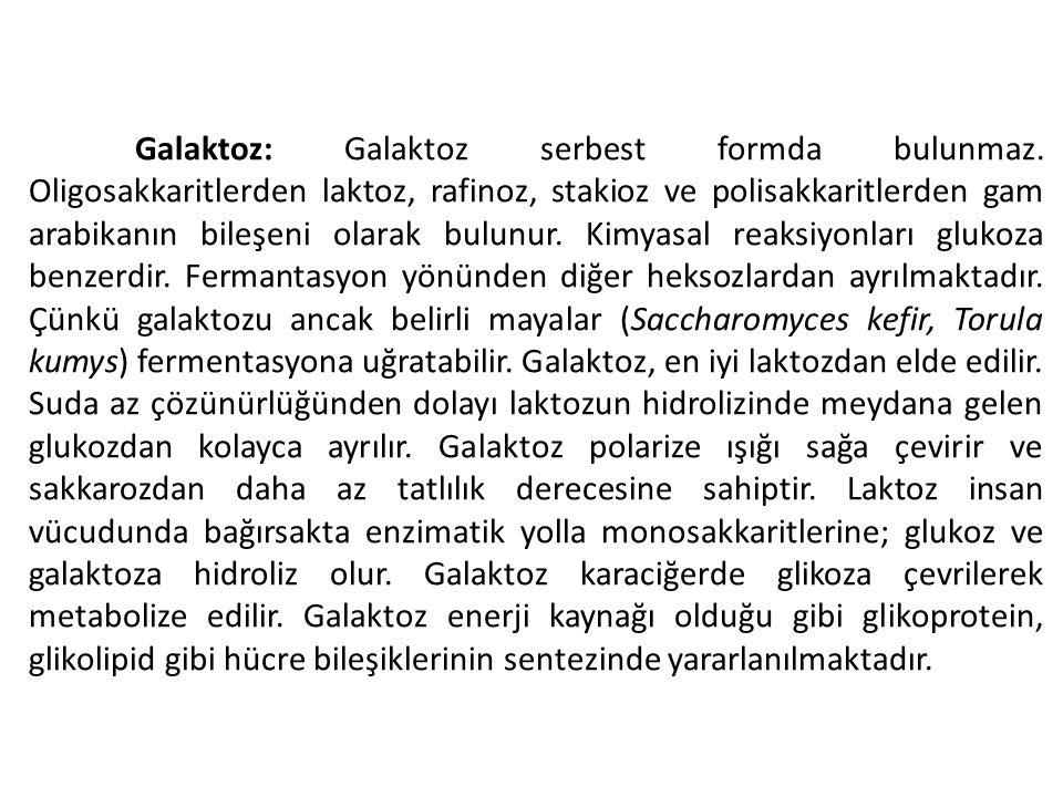 Galaktoz: Galaktoz serbest formda bulunmaz