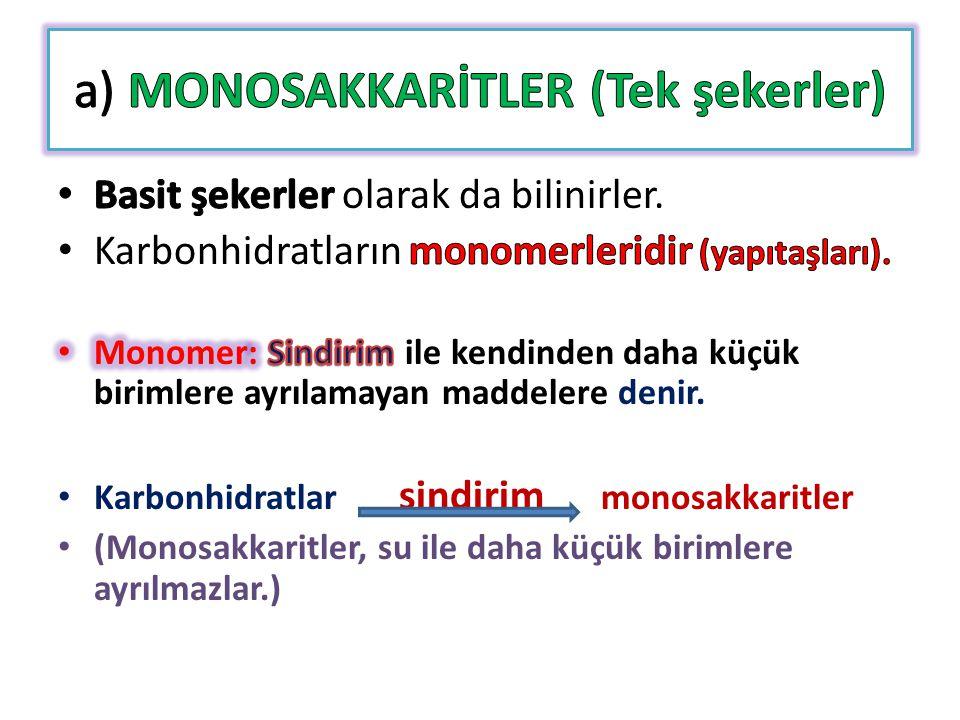 a) MONOSAKKARİTLER (Tek şekerler)