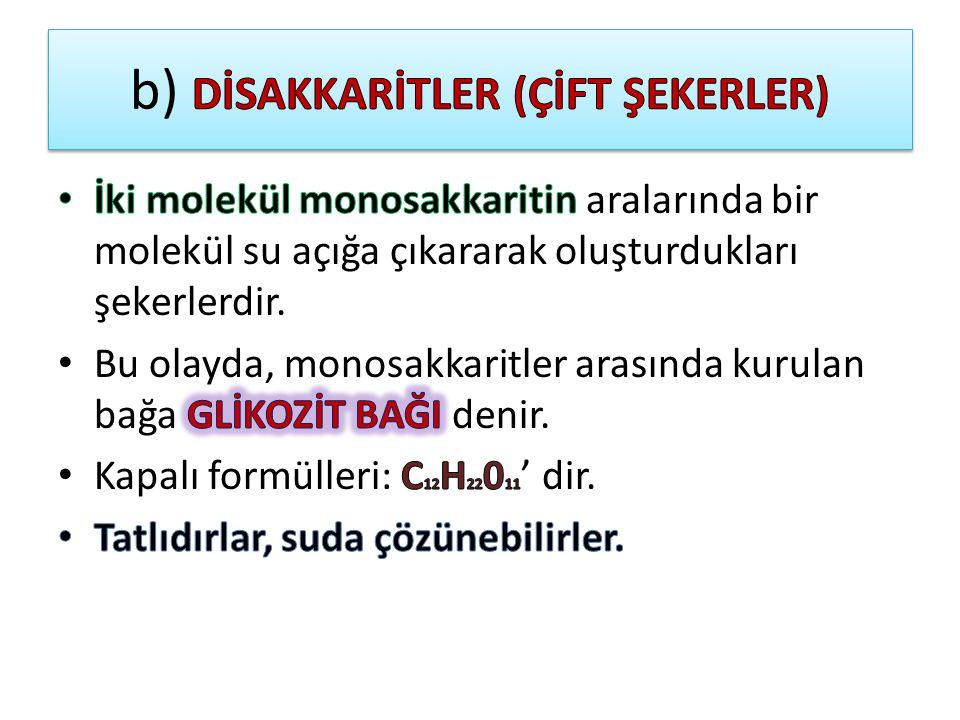 b) DİSAKKARİTLER (ÇİFT ŞEKERLER)