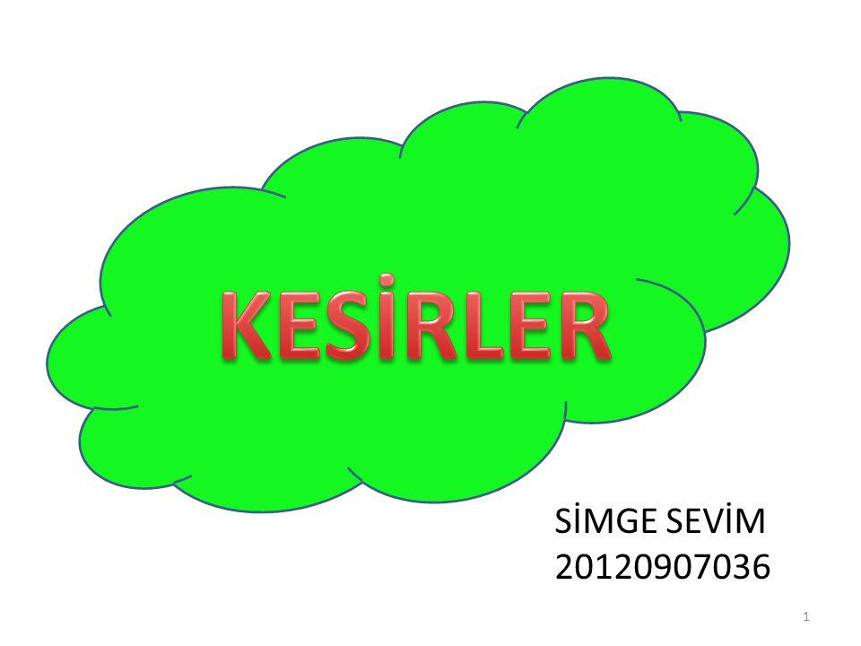 KESİRLER KESİRLER SİMGE SEVİM 20120907036