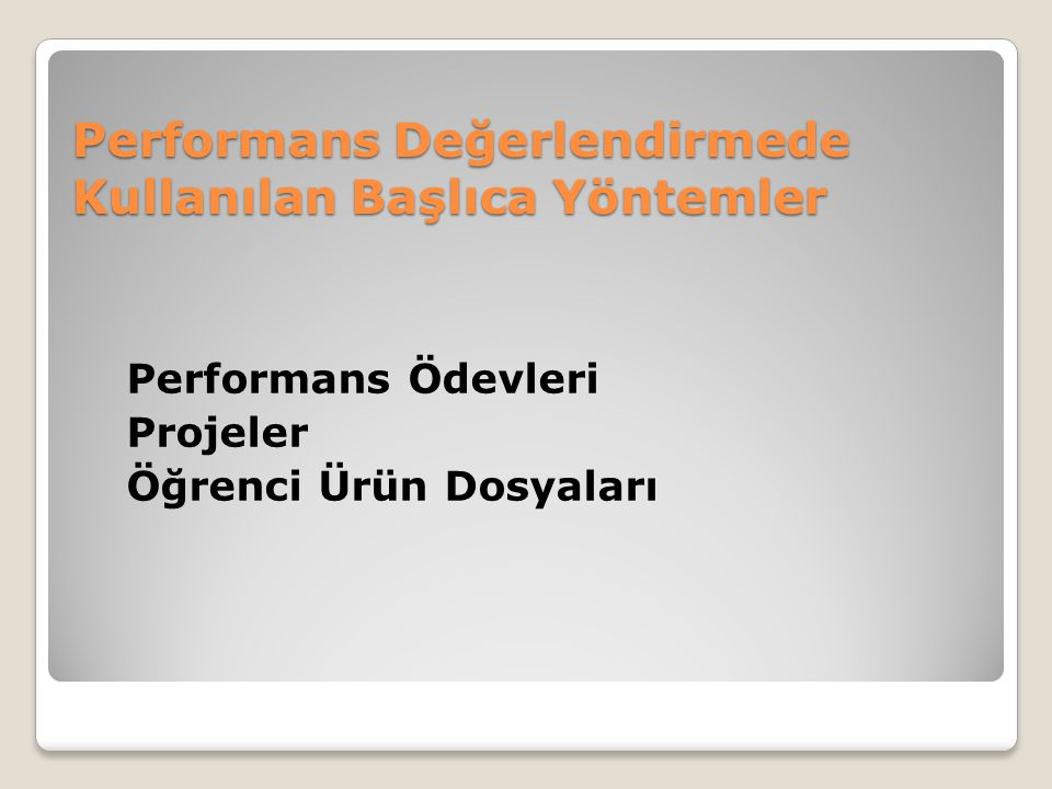 Performans Değerlendirmede Kullanılan Başlıca Yöntemler