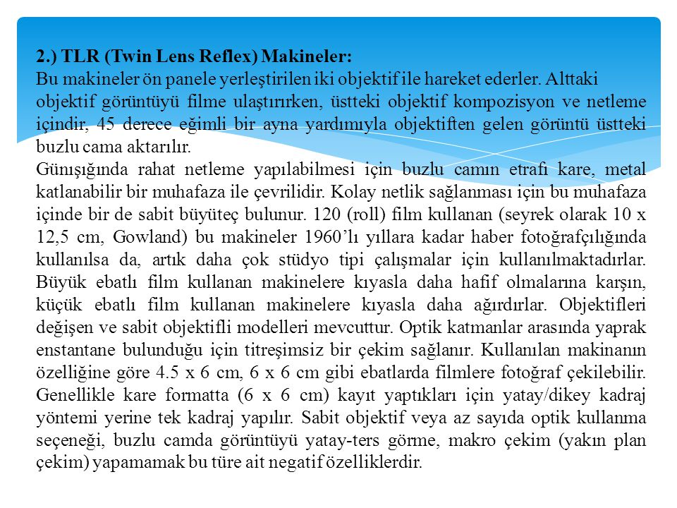 2.) TLR (Twin Lens Reflex) Makineler: