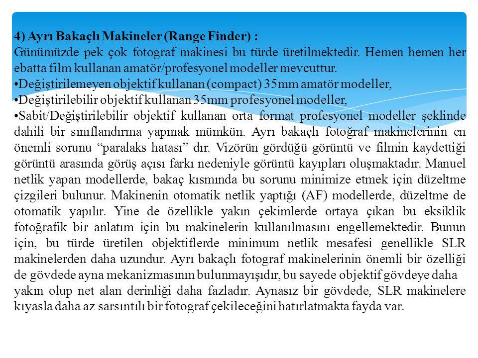 4) Ayrı Bakaçlı Makineler (Range Finder) :