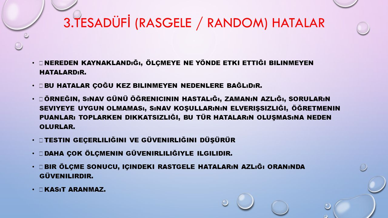 3.TESADÜFİ (RASGELE / RANDOM) HATALAR