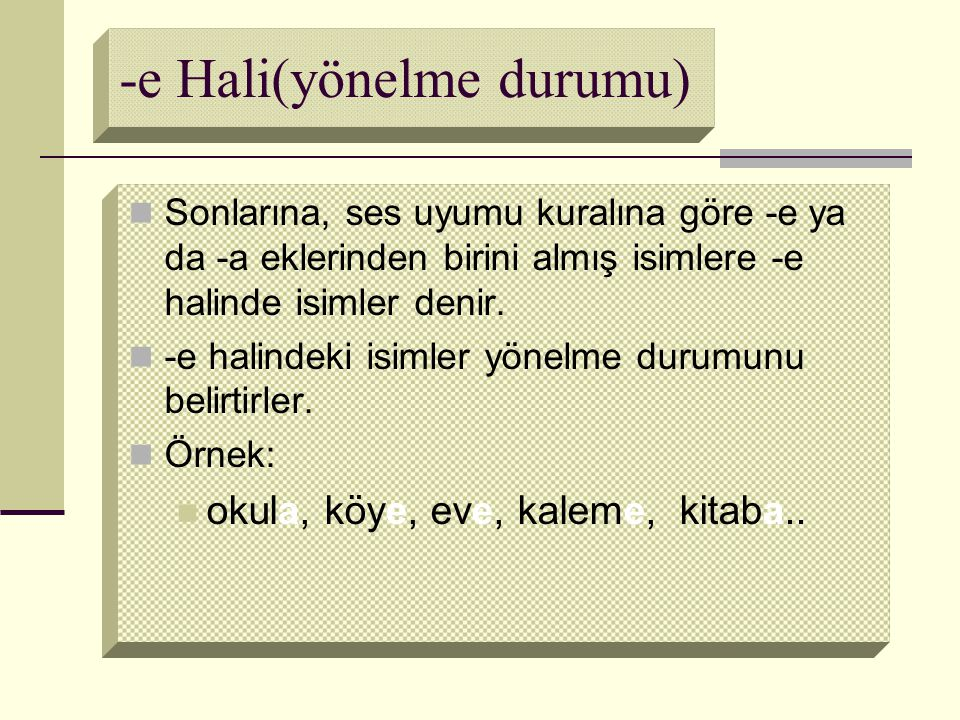 -e Hali(yönelme durumu)