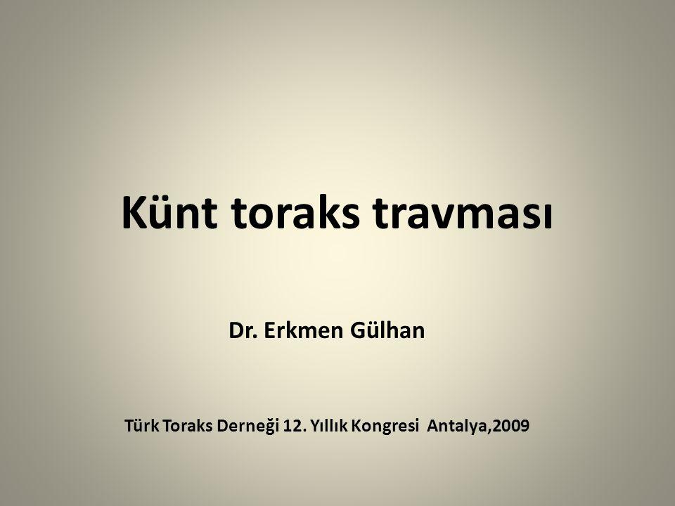 Dr. Erkmen Gülhan Türk Toraks Derneği 12. Yıllık Kongresi Antalya,2009