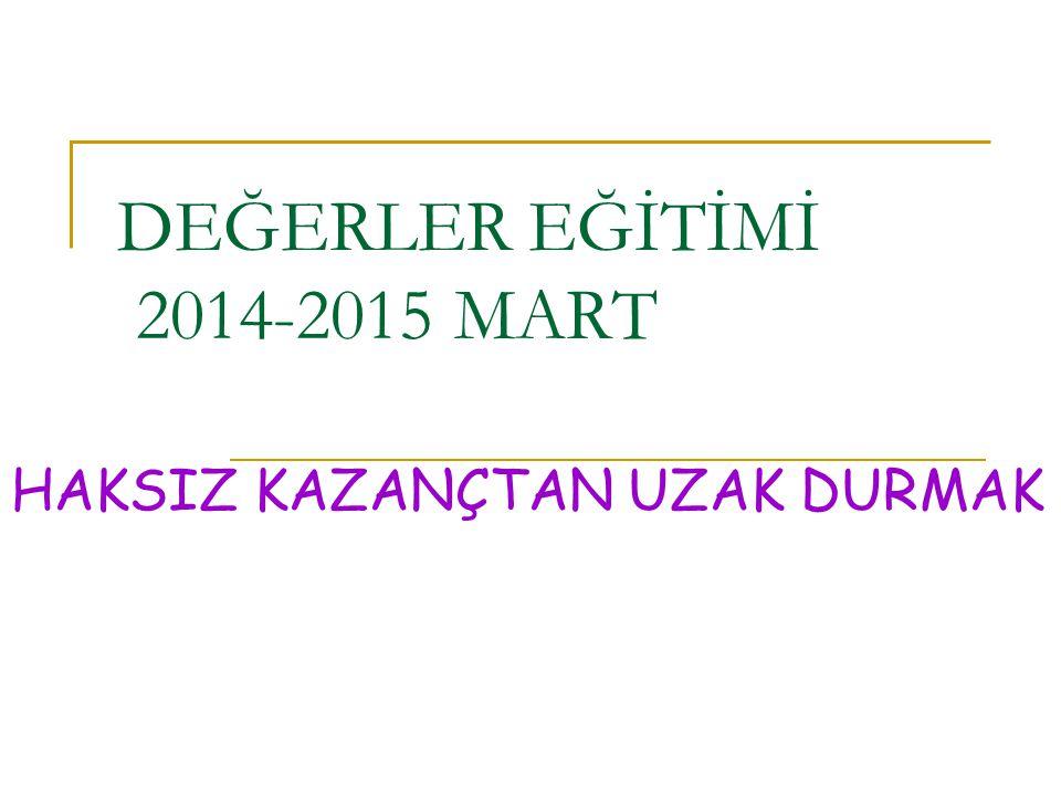 DEĞERLER EĞİTİMİ 2014-2015 MART