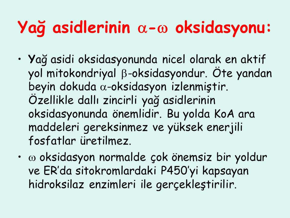 Yağ asidlerinin - oksidasyonu: