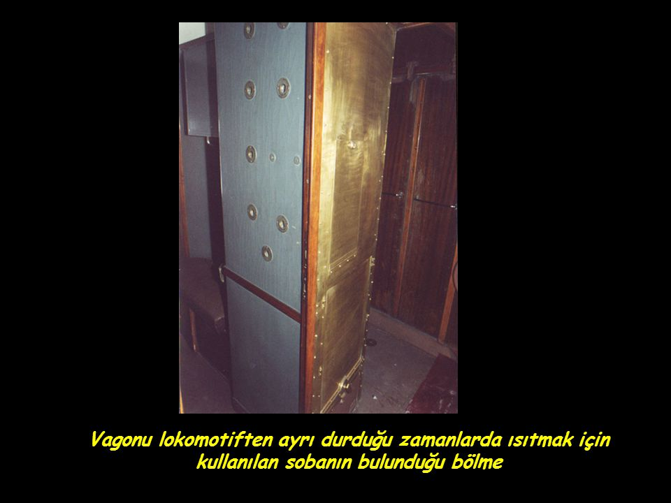 Vagonu lokomotiften ayrı durduğu zamanlarda ısıtmak için kullanılan sobanın bulunduğu bölme