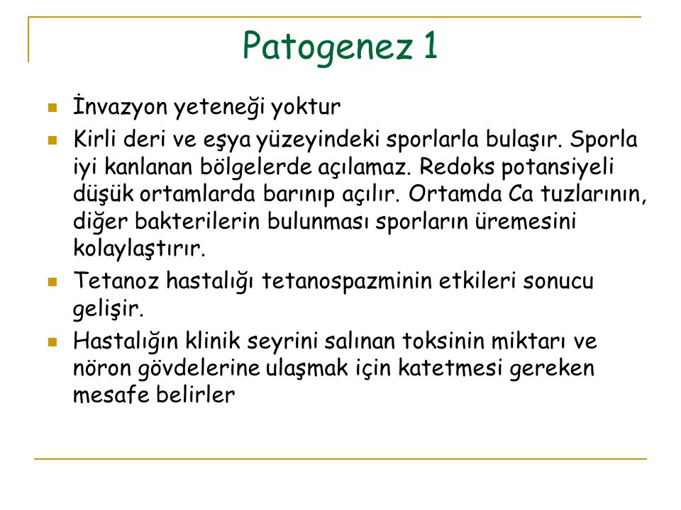 Patogenez 1 İnvazyon yeteneği yoktur