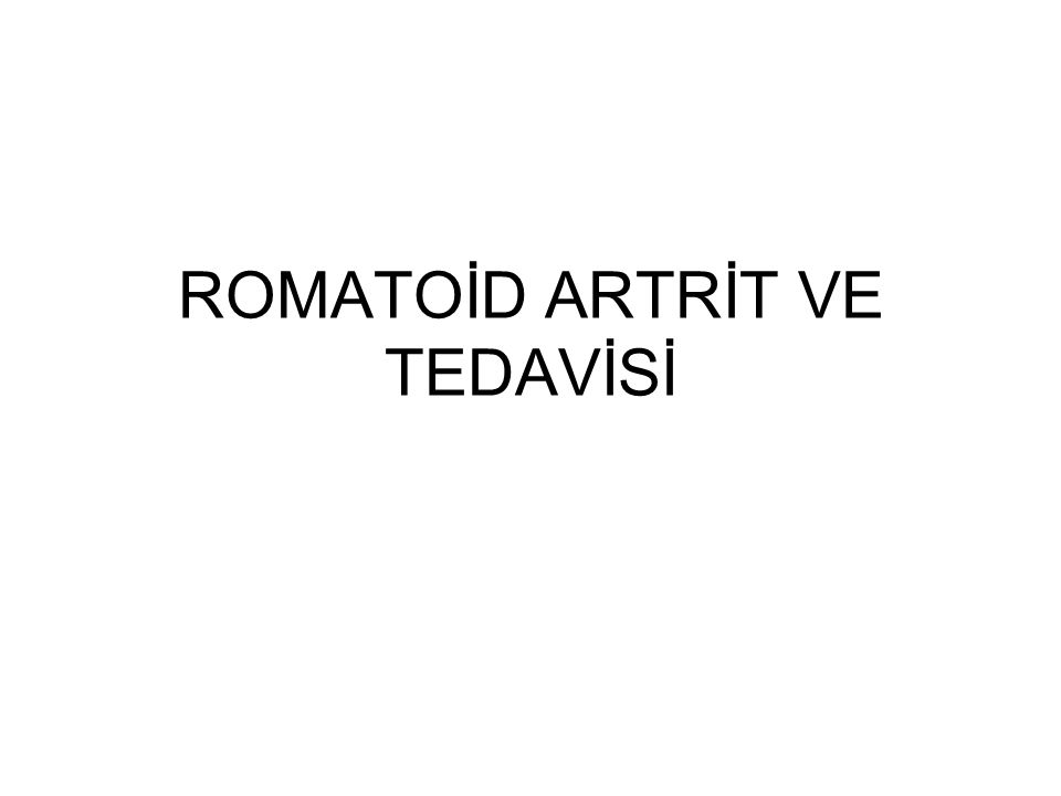 ROMATOİD ARTRİT VE TEDAVİSİ
