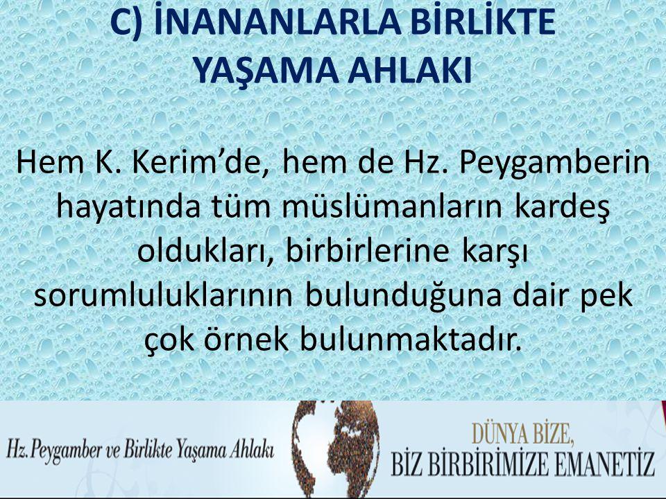 C) İNANANLARLA BİRLİKTE YAŞAMA AHLAKI Hem K. Kerim'de, hem de Hz