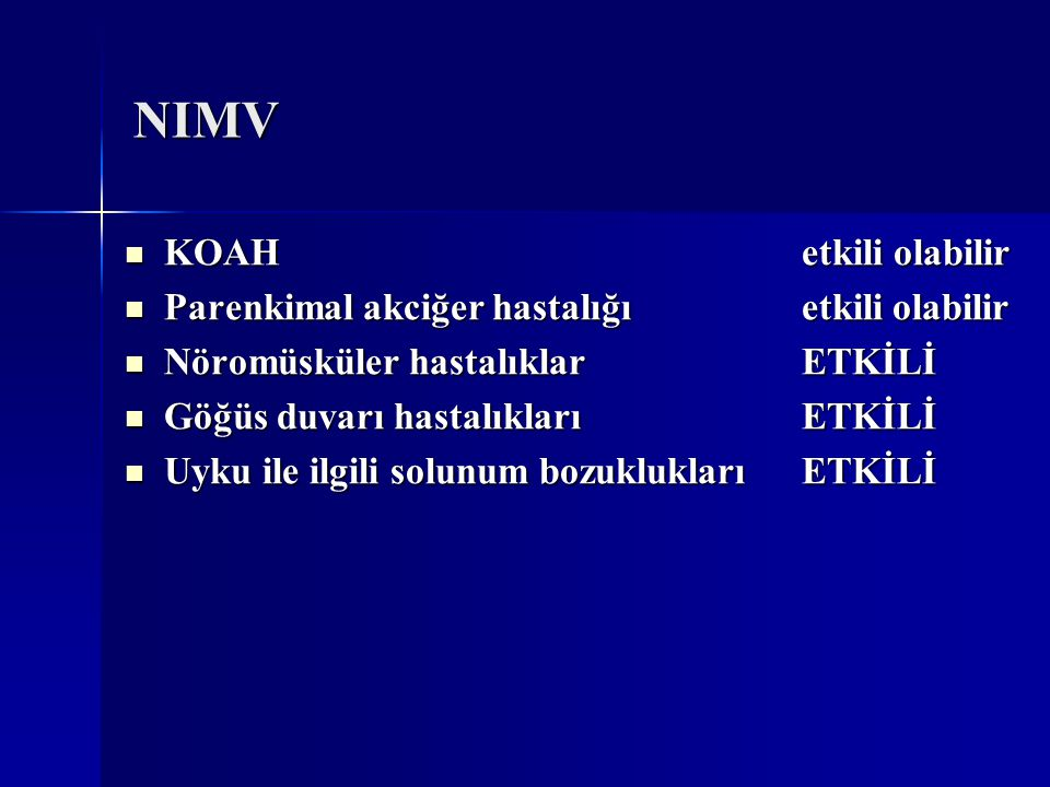 NIMV KOAH etkili olabilir Parenkimal akciğer hastalığı etkili olabilir