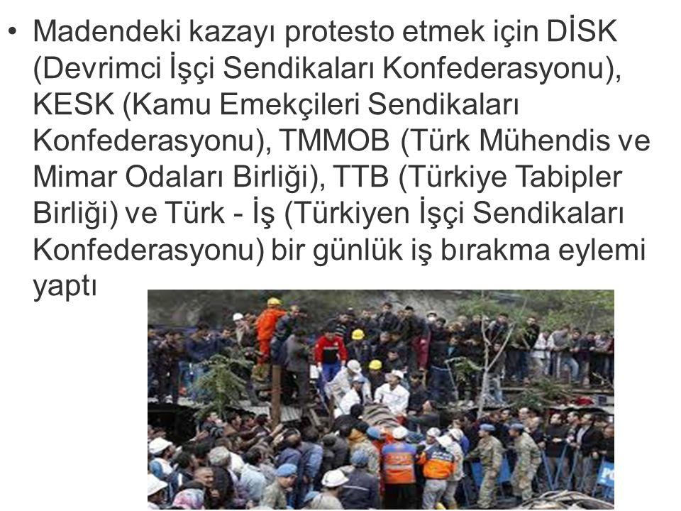 Madendeki kazayı protesto etmek için DİSK (Devrimci İşçi Sendikaları Konfederasyonu), KESK (Kamu Emekçileri Sendikaları Konfederasyonu), TMMOB (Türk Mühendis ve Mimar Odaları Birliği), TTB (Türkiye Tabipler Birliği) ve Türk - İş (Türkiyen İşçi Sendikaları Konfederasyonu) bir günlük iş bırakma eylemi yaptı