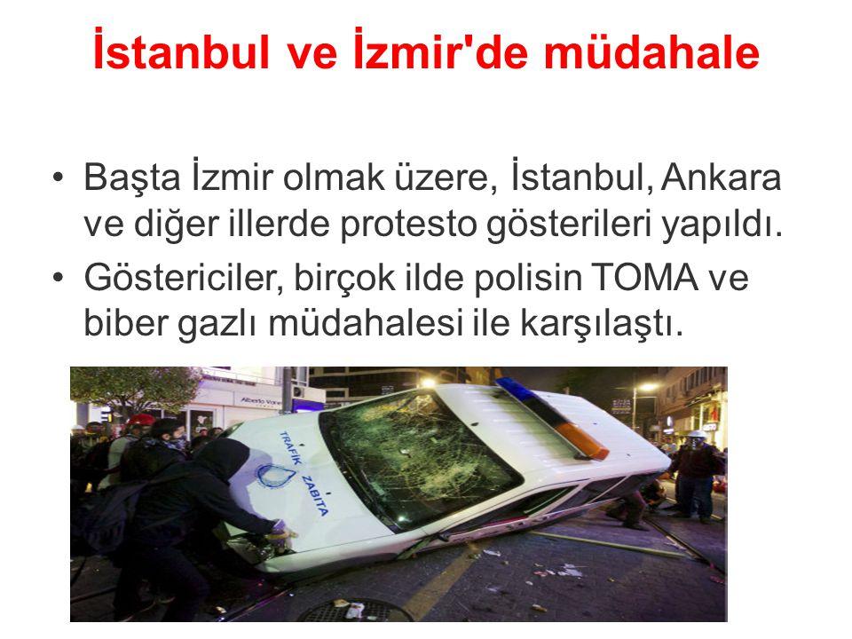 İstanbul ve İzmir de müdahale