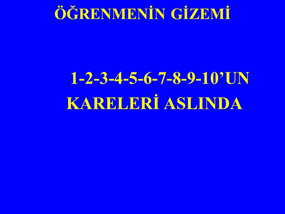 1-2-3-4-5-6-7-8-9-10'UN KARELERİ ASLINDA