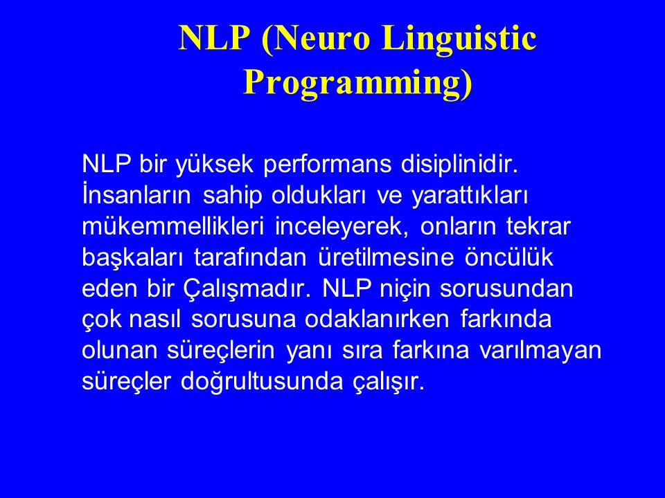 NLP (Neuro Linguistic Programming)
