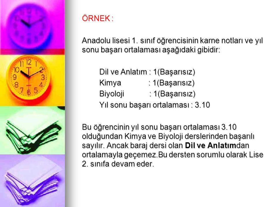 ÖRNEK : Anadolu lisesi 1. sınıf öğrencisinin karne notları ve yıl sonu başarı ortalaması aşağıdaki gibidir: