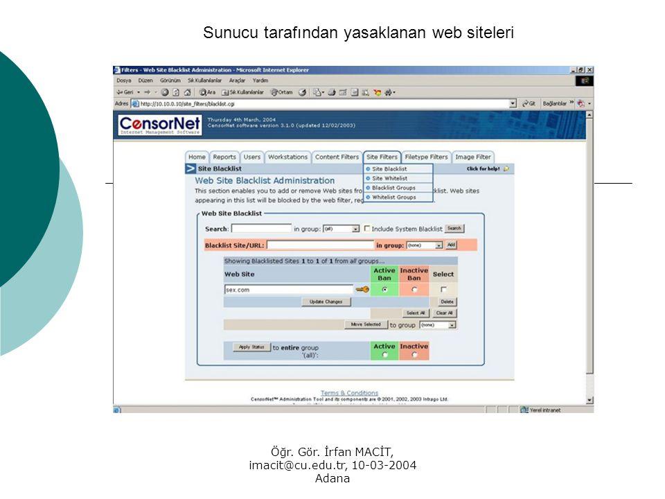 Öğr. Gör. İrfan MACİT, imacit@cu.edu.tr, 10-03-2004 Adana