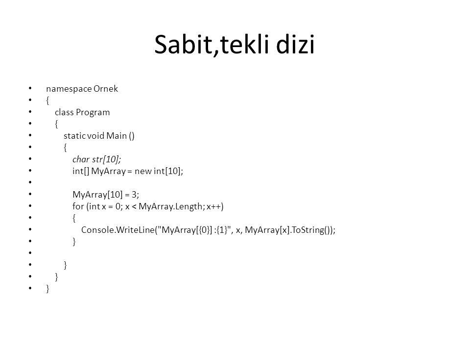 Sabit,tekli dizi namespace Ornek { class Program static void Main ()