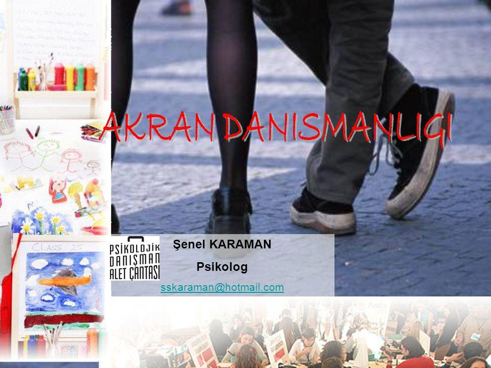 AKRAN DANISMANLIGI Şenel KARAMAN Psikolog sskaraman@hotmail.com