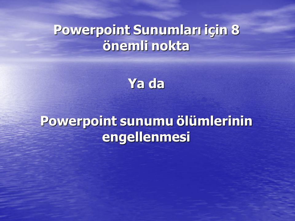 Powerpoint Sunumları için 8 önemli nokta