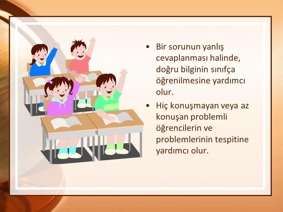 Bir sorunun yanlış cevaplanması halinde, doğru bilginin sınıfça öğrenilmesine yardımcı olur.